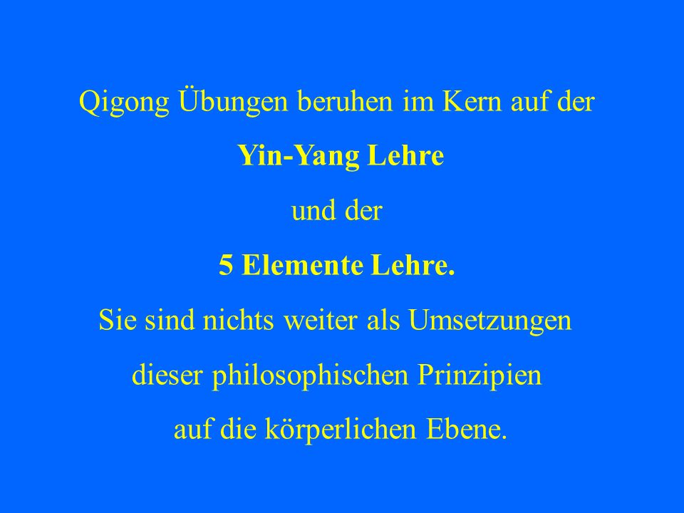 Qigong Übungen beruhen im Kern auf der Yin-Yang Lehre und der