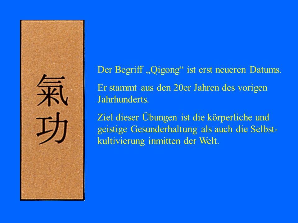 "Der Begriff ""Qigong ist erst neueren Datums."