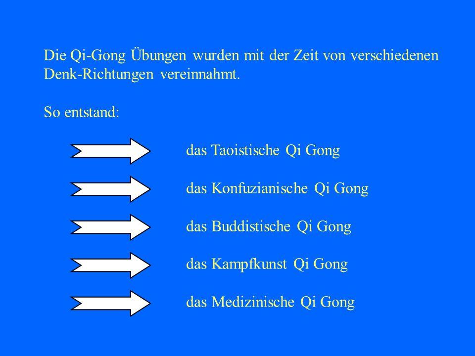 Die Qi-Gong Übungen wurden mit der Zeit von verschiedenen