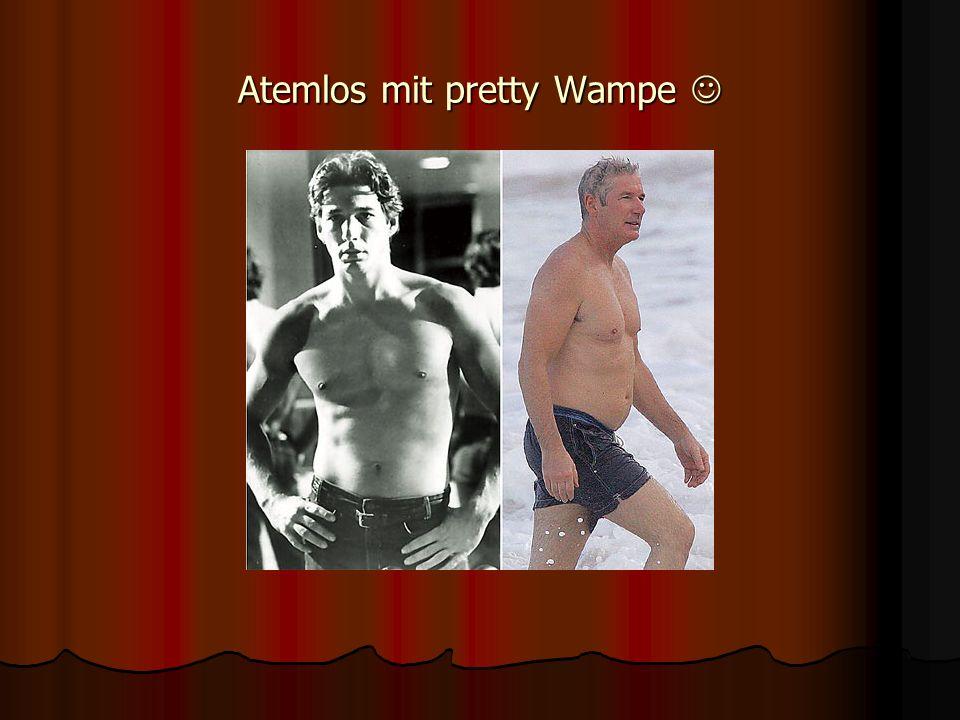 Atemlos mit pretty Wampe 