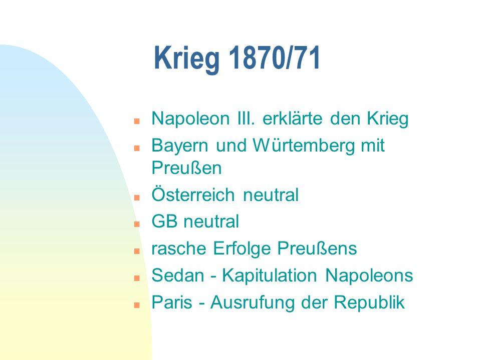 Krieg 1870/71 Napoleon III. erklärte den Krieg