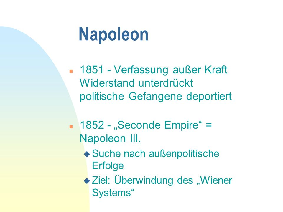 """Napoleon 1851 - Verfassung außer Kraft Widerstand unterdrückt politische Gefangene deportiert. 1852 - """"Seconde Empire = Napoleon III."""