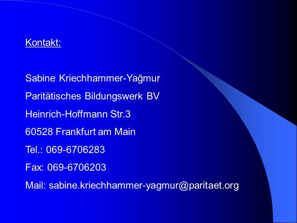 Kontakt: Sabine Kriechhammer-Yağmur. Paritätisches Bildungswerk BV. Heinrich-Hoffmann Str.3. 60528 Frankfurt am Main.
