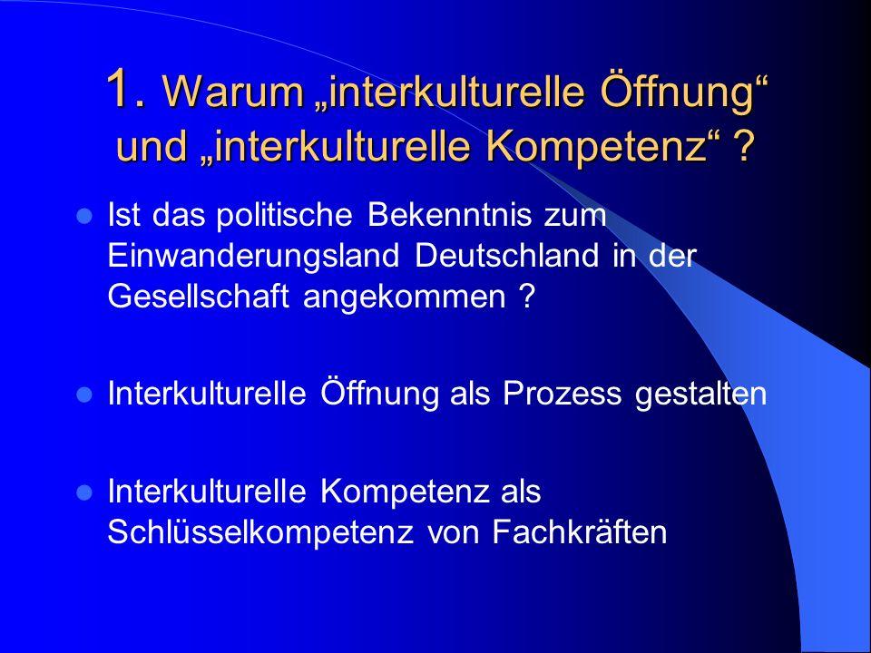 """1. Warum """"interkulturelle Öffnung und """"interkulturelle Kompetenz"""