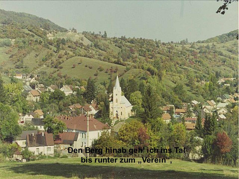 """Den Berg hinab geh' ich ins Tal bis runter zum """"Verein ,"""
