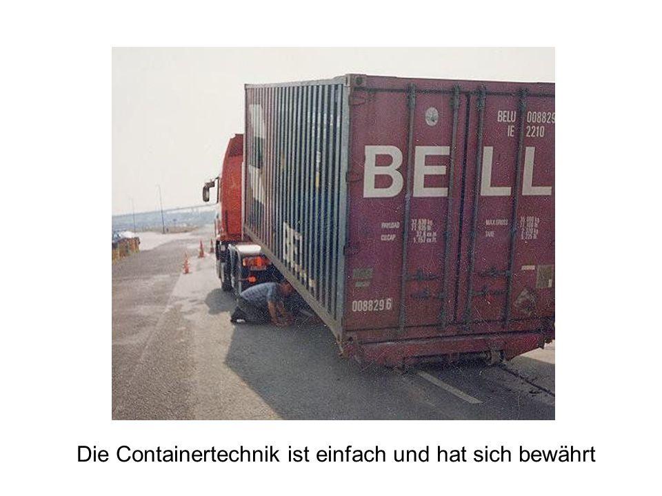 Die Containertechnik ist einfach und hat sich bewährt