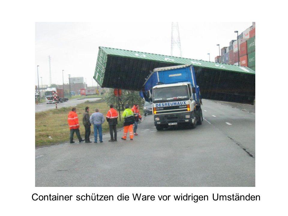 Container schützen die Ware vor widrigen Umständen