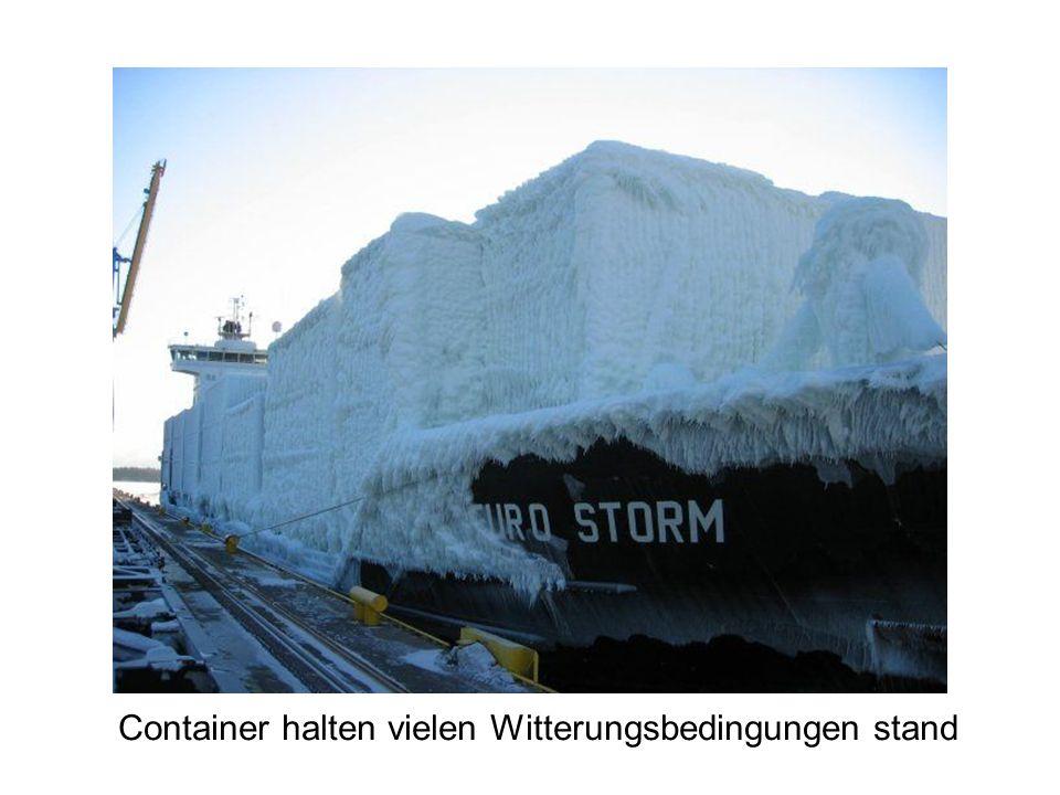 Container halten vielen Witterungsbedingungen stand