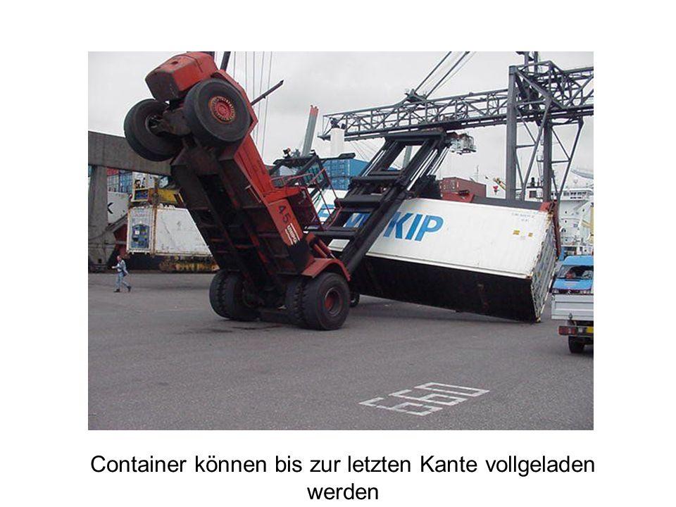 Container können bis zur letzten Kante vollgeladen werden