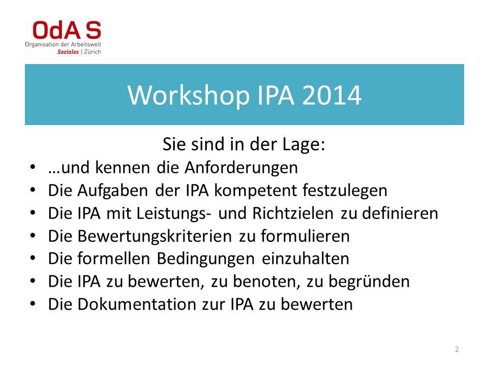 Workshop IPA 2014 Sie sind in der Lage: …und kennen die Anforderungen