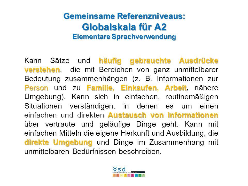 Gemeinsame Referenzniveaus: Globalskala für A2 Elementare Sprachverwendung