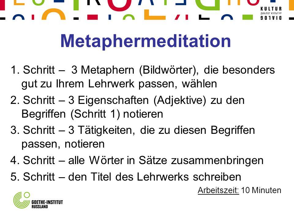 Metaphermeditation 1. Schritt – 3 Metaphern (Bildwörter), die besonders gut zu Ihrem Lehrwerk passen, wählen.