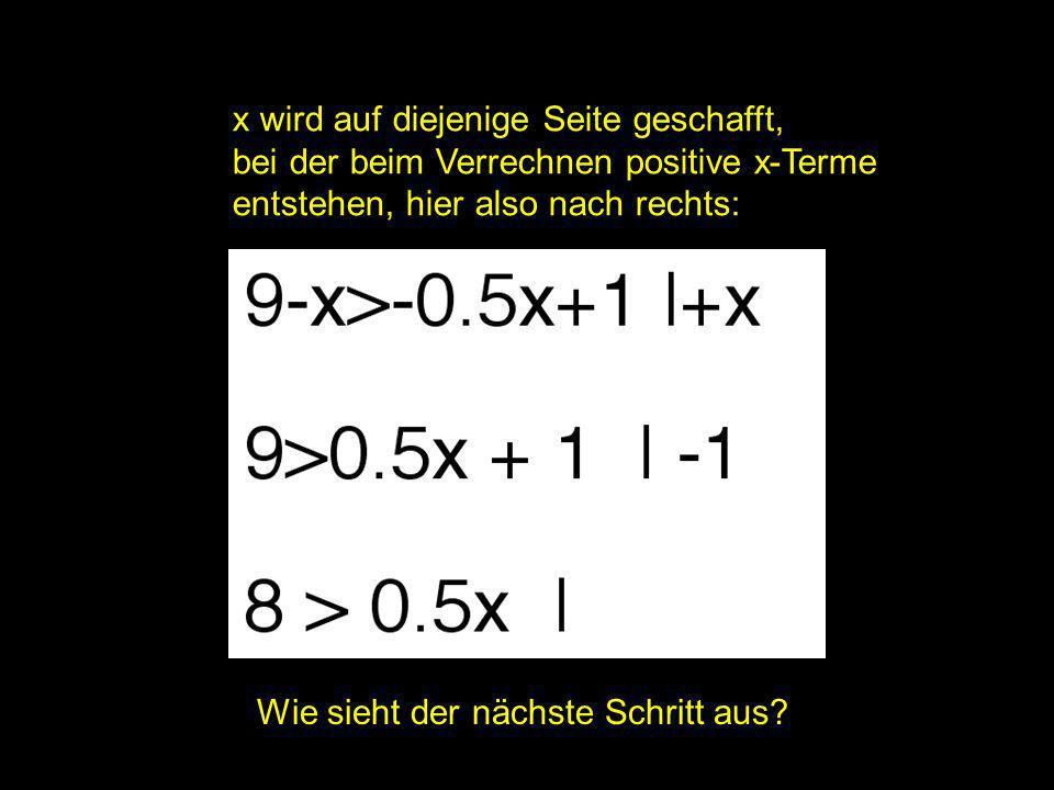 2x = | x wird auf diejenige Seite geschafft,