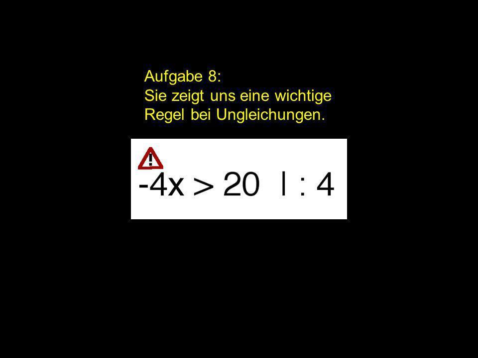 2x = | Aufgabe 8: Sie zeigt uns eine wichtige