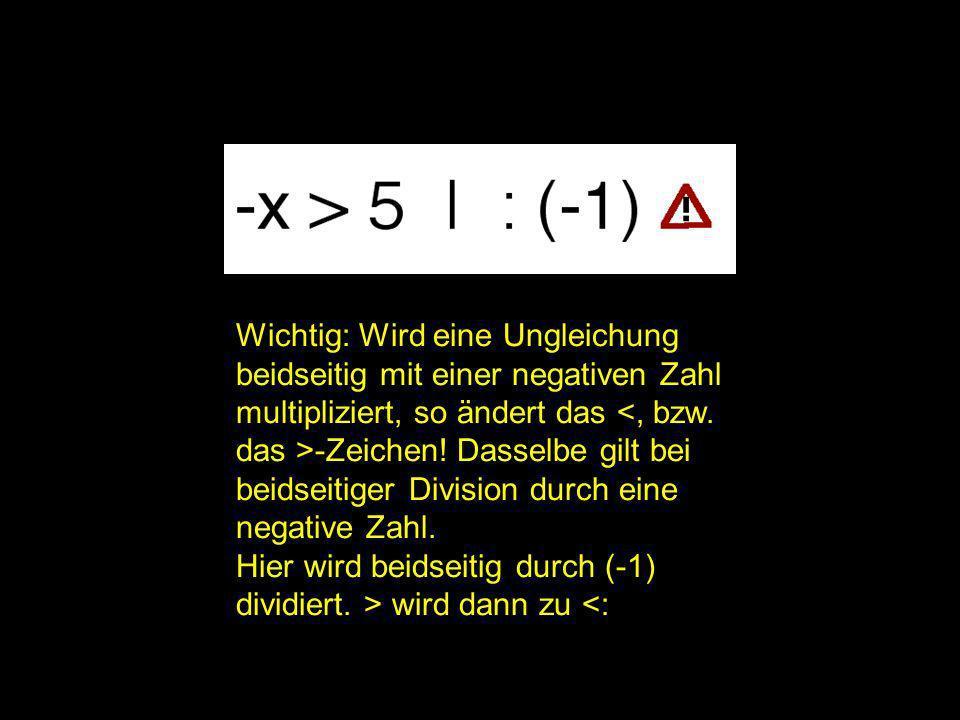 2x = | Wichtig: Wird eine Ungleichung
