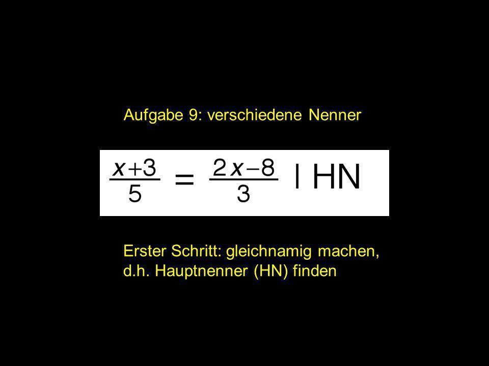 2x = | Aufgabe 9: verschiedene Nenner