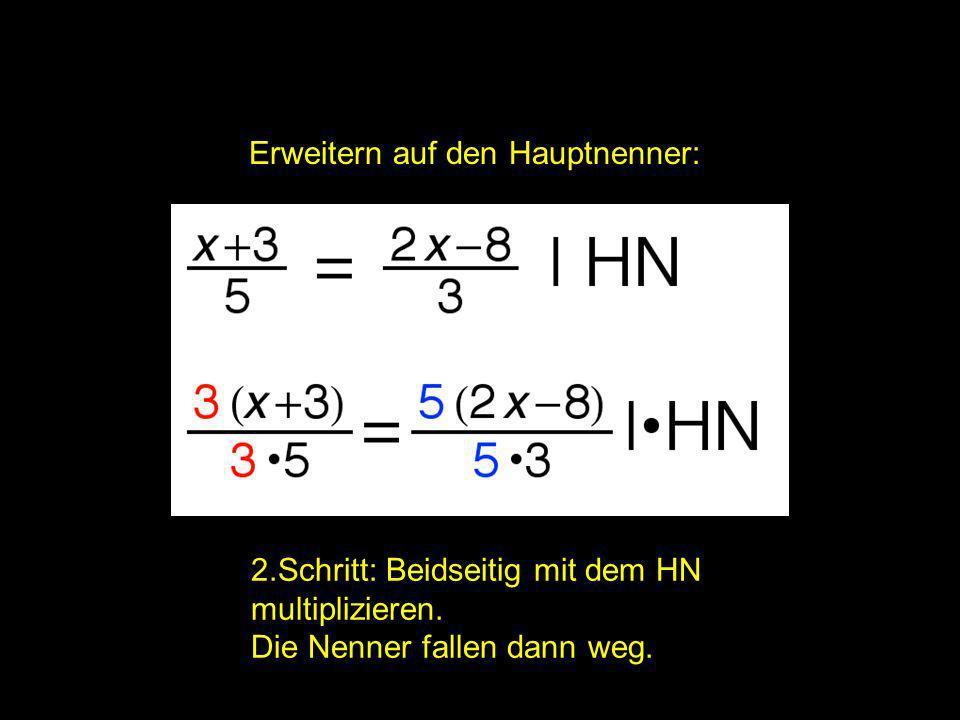 2x = | Erweitern auf den Hauptnenner: