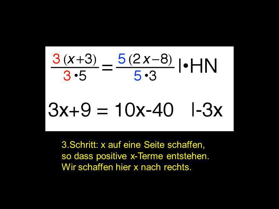 2x = | 3.Schritt: x auf eine Seite schaffen,