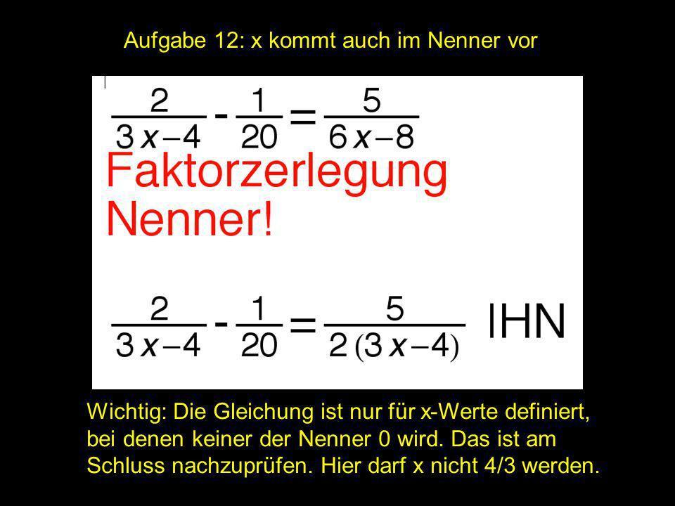 2x = | Aufgabe 12: x kommt auch im Nenner vor