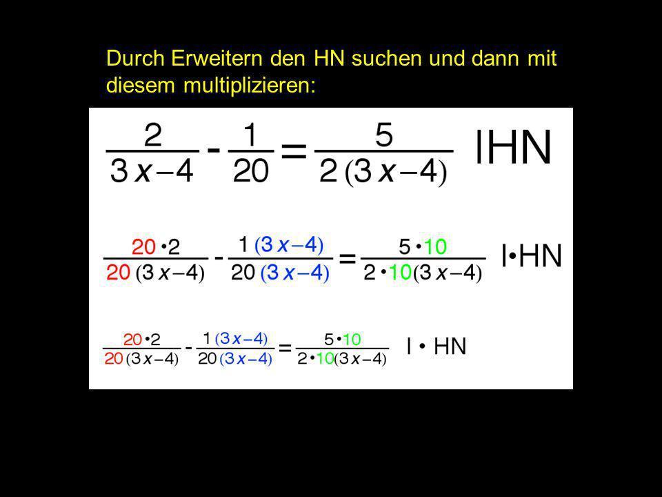 2x = | Durch Erweitern den HN suchen und dann mit
