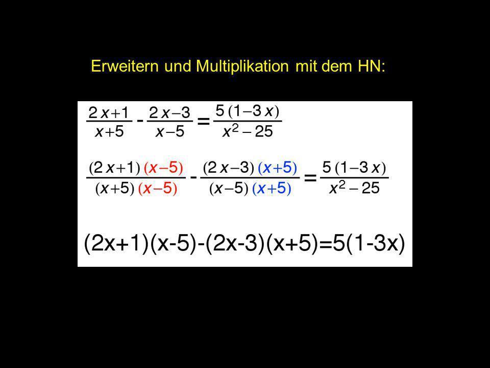 Erweitern und Multiplikation mit dem HN: