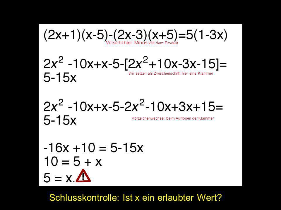 2x = | Schlusskontrolle: Ist x ein erlaubter Wert