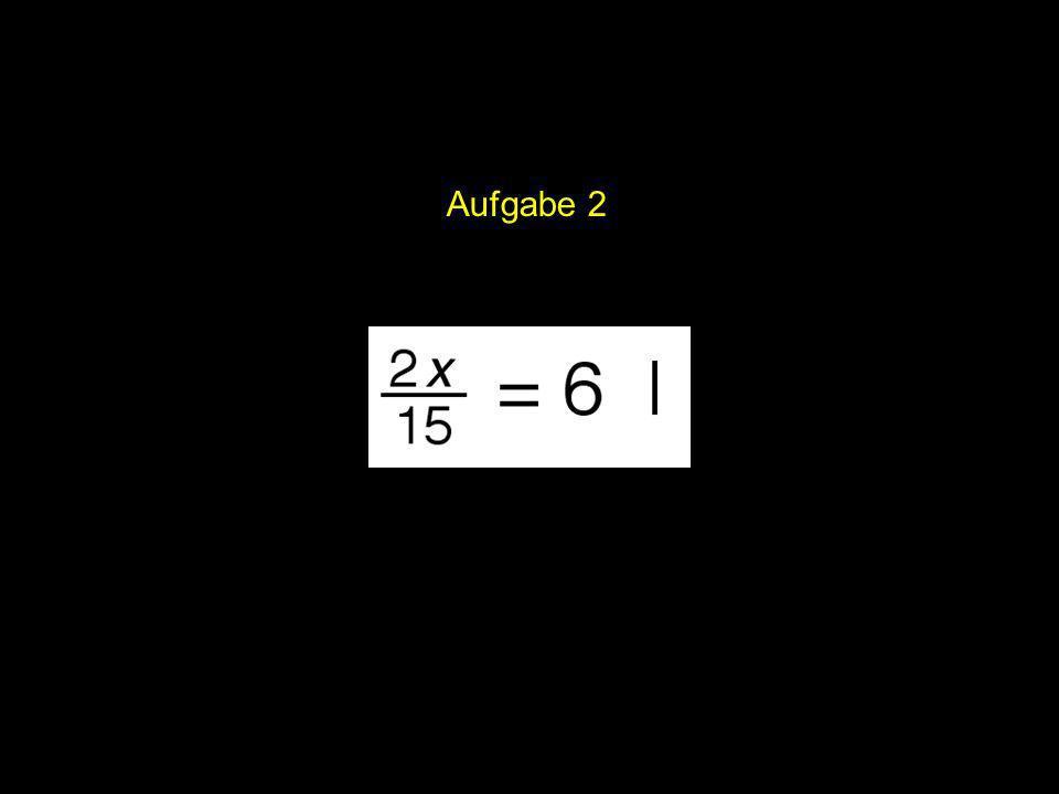 Aufgabe 2 2x = |