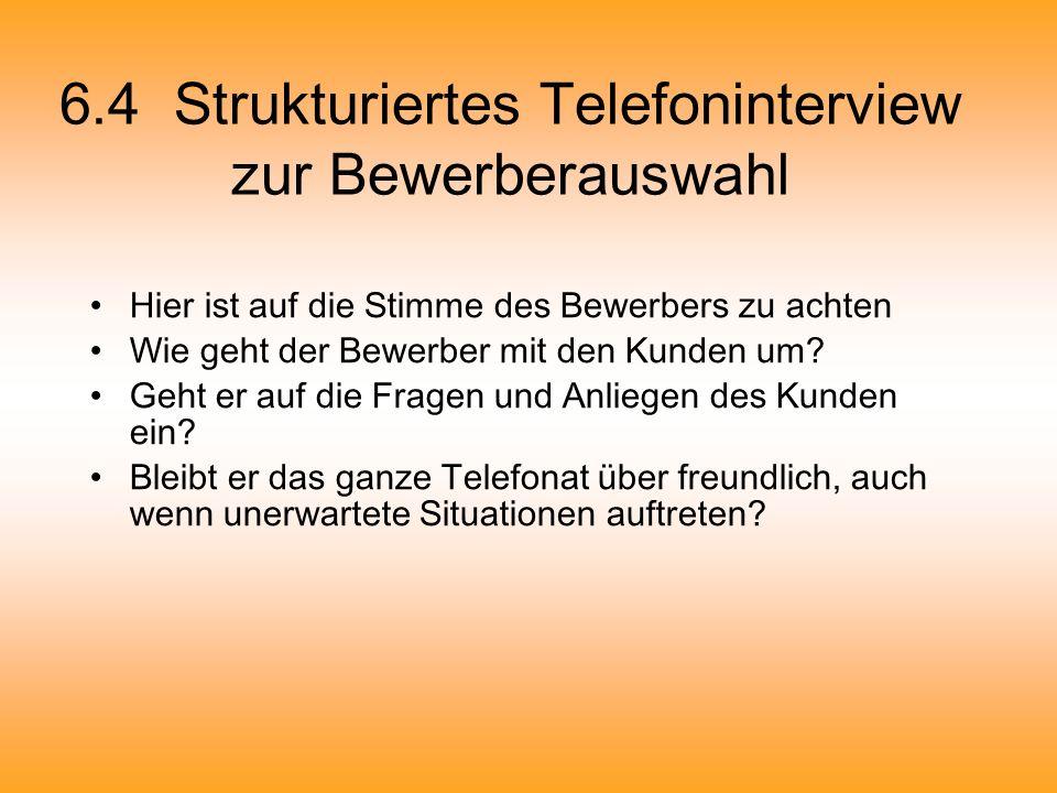 6.4 Strukturiertes Telefoninterview zur Bewerberauswahl
