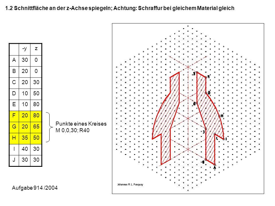 1.2 Schnittfläche an der z-Achse spiegeln; Achtung: Schraffur bei gleichem Material gleich