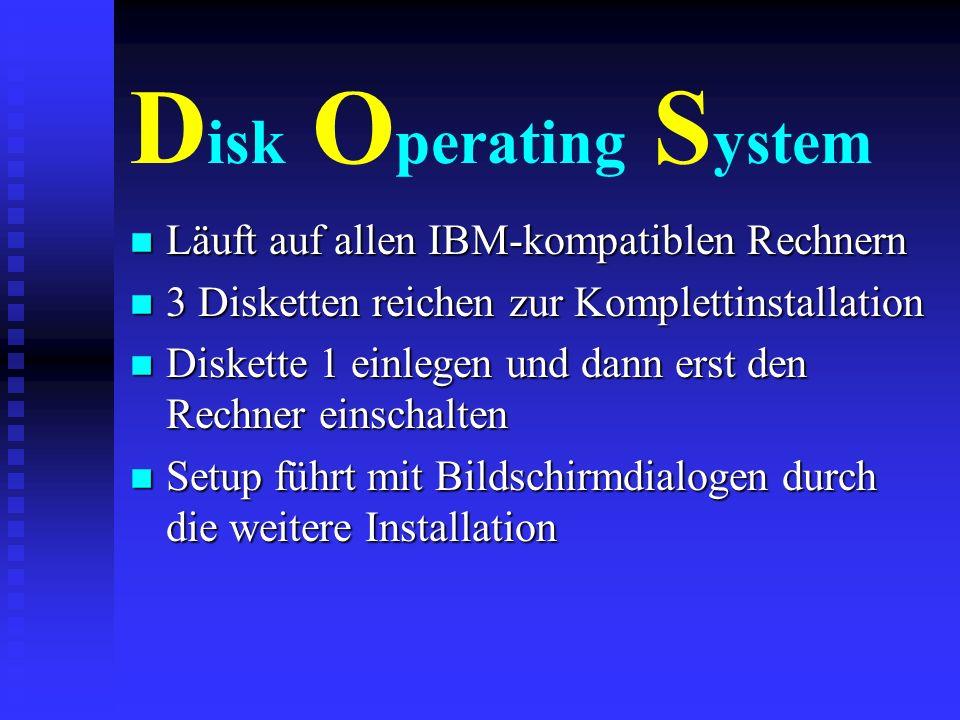 Disk Operating System Läuft auf allen IBM-kompatiblen Rechnern