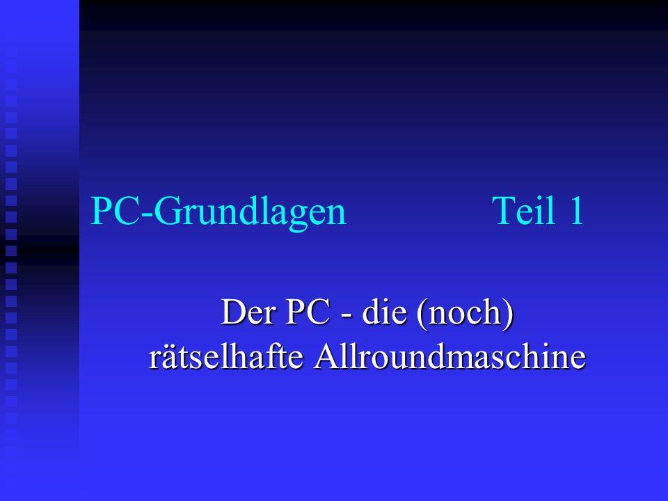 Der PC - die (noch) rätselhafte Allroundmaschine