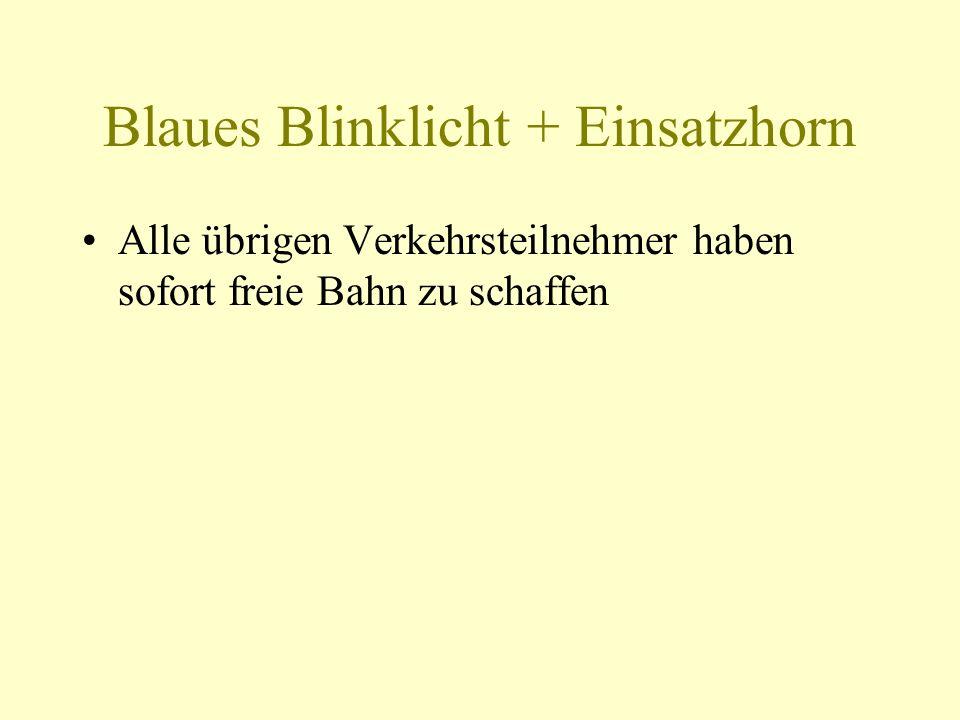 Blaues Blinklicht + Einsatzhorn