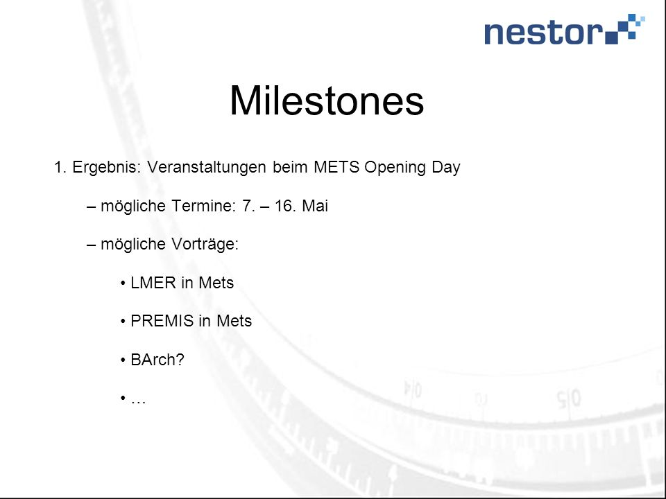 Milestones Ergebnis: Veranstaltungen beim METS Opening Day