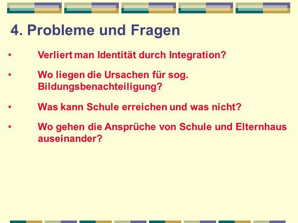 4. Probleme und Fragen Verliert man Identität durch Integration