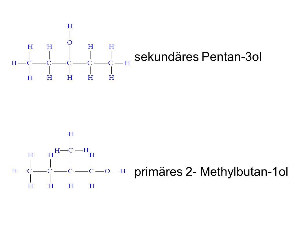 sekundäres Pentan-3ol primäres 2- Methylbutan-1ol