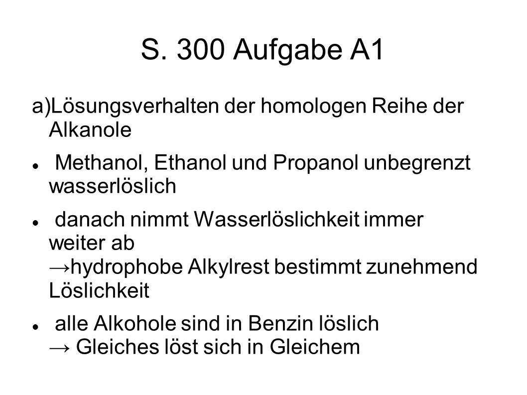 S. 300 Aufgabe A1 a)Lösungsverhalten der homologen Reihe der Alkanole