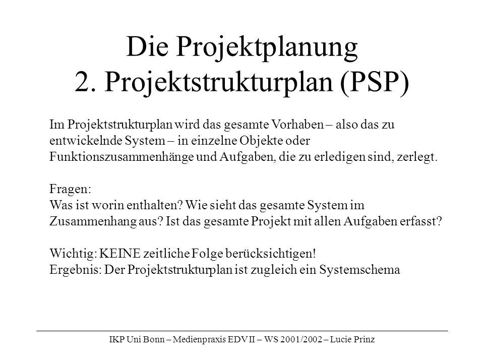 Die Projektplanung 2. Projektstrukturplan (PSP)