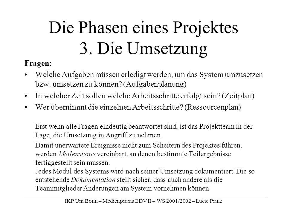 Die Phasen eines Projektes 3. Die Umsetzung
