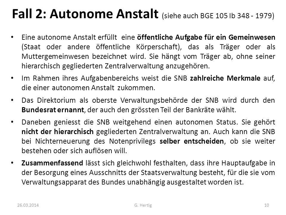 Fall 2: Autonome Anstalt (siehe auch BGE 105 Ib 348 - 1979)