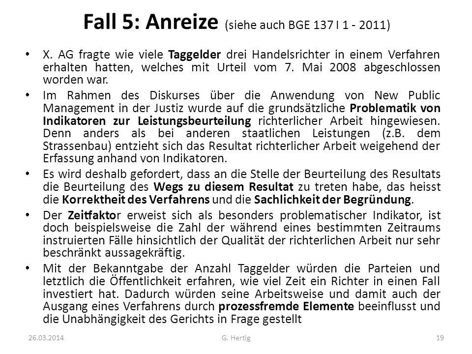 Fall 5: Anreize (siehe auch BGE 137 I 1 - 2011)