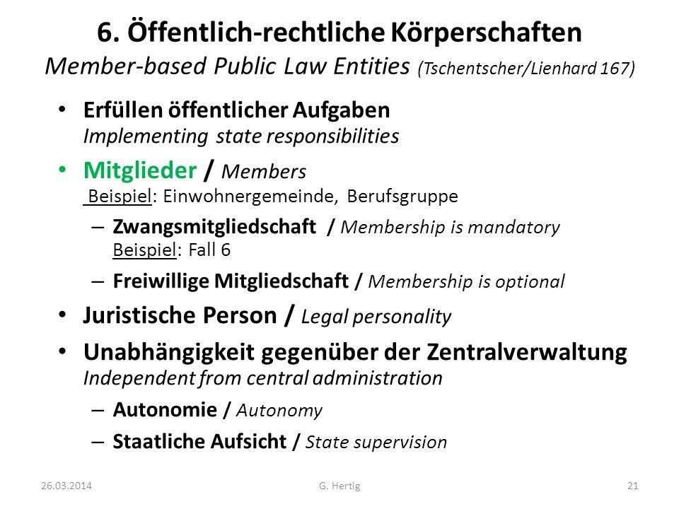 6. Öffentlich-rechtliche Körperschaften Member-based Public Law Entities (Tschentscher/Lienhard 167)