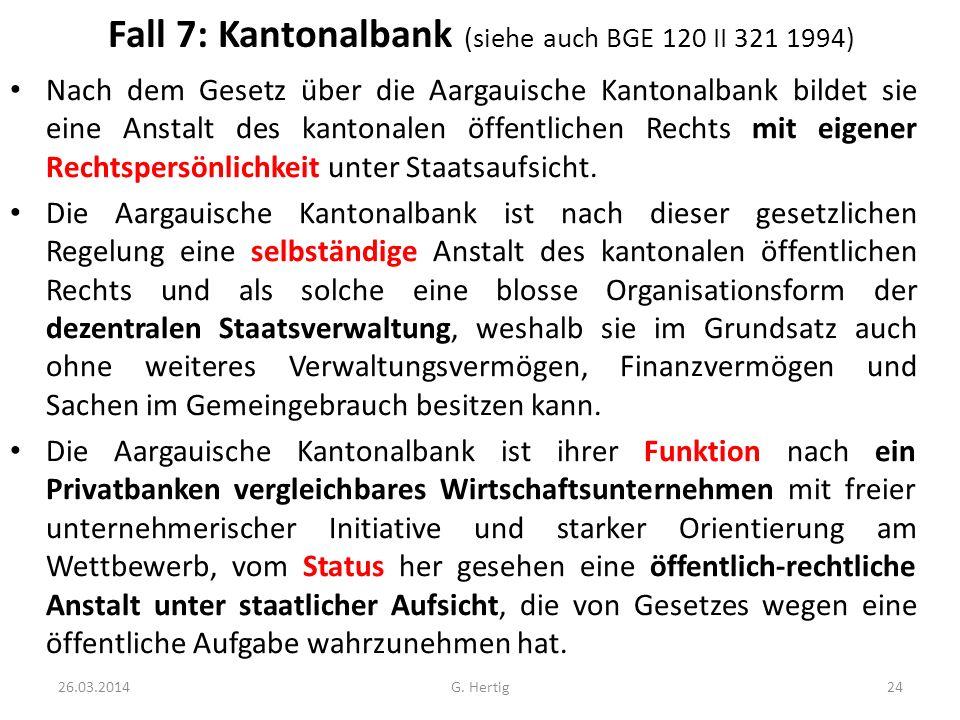 Fall 7: Kantonalbank (siehe auch BGE 120 II 321 1994)