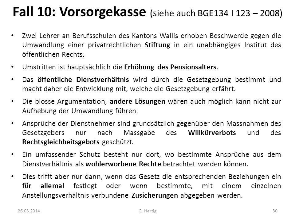 Fall 10: Vorsorgekasse (siehe auch BGE134 I 123 – 2008)