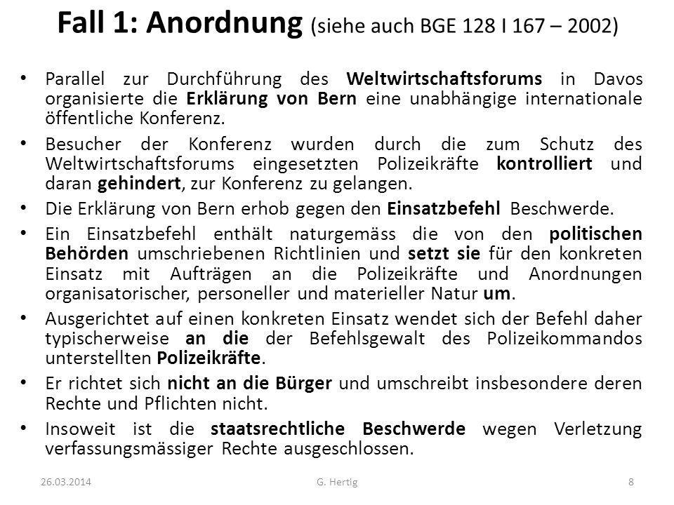 Fall 1: Anordnung (siehe auch BGE 128 I 167 – 2002)