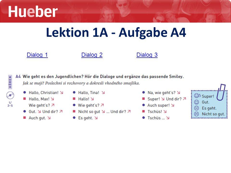 Lektion 1A - Aufgabe A4 Dialog 1 Dialog 2 Dialog 3