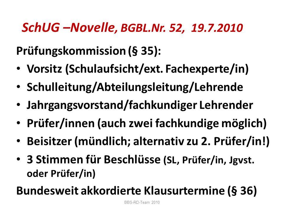 SchUG –Novelle, BGBL.Nr. 52, 19.7.2010 Prüfungskommission (§ 35):
