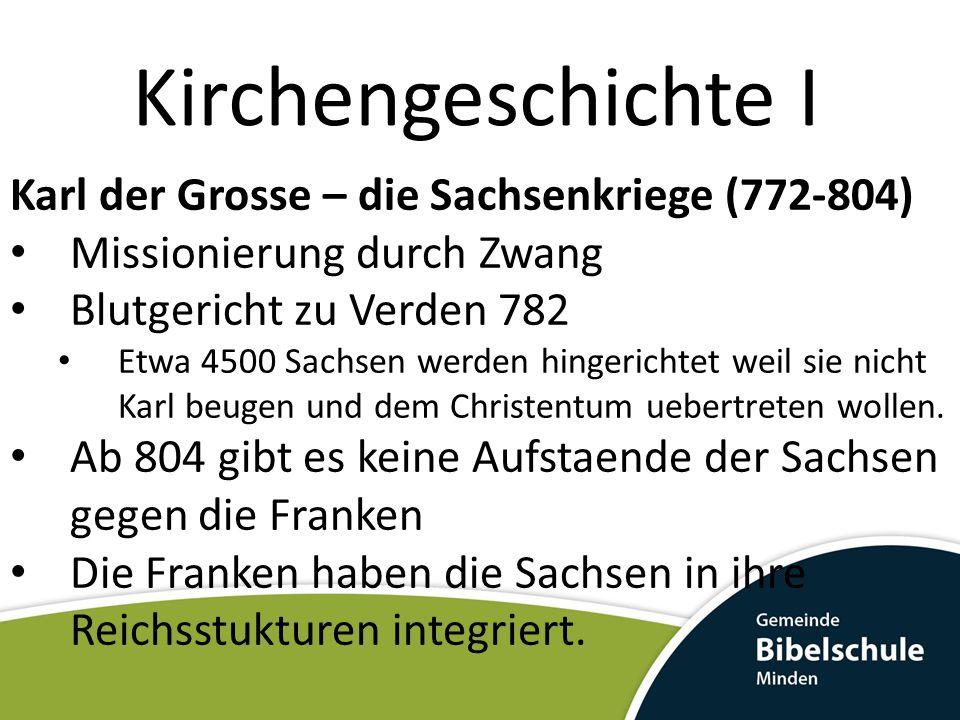 Kirchengeschichte I Karl der Grosse – die Sachsenkriege (772-804)