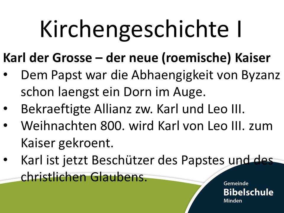 Kirchengeschichte I Karl der Grosse – der neue (roemische) Kaiser
