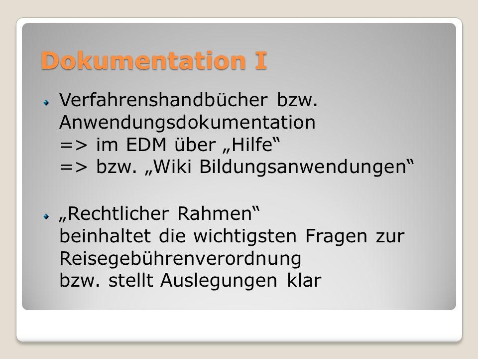 """Dokumentation I Verfahrenshandbücher bzw. Anwendungsdokumentation => im EDM über """"Hilfe => bzw. """"Wiki Bildungsanwendungen"""