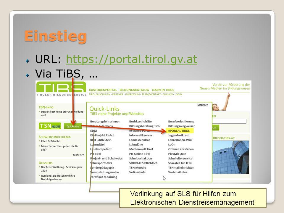 Einstieg URL: https://portal.tirol.gv.at Via TiBS, …